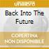 BACK INTO THE FUTURE