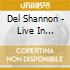 Del Shannon - Live In England / And The Music Plays On