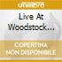 LIVE AT WOODSTOCK TOWN H.