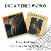 Doc & Merle Watson - Then And Now / Two Days In November