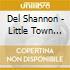 Del Shannon - Little Town Flirt / Handy Man
