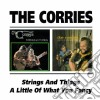 Corries - Strings & Things/ A Little Of What You Fancy (2 Cd)