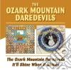 THE OZRAK MOUNTAIN/IT'LL SHINE WHEN