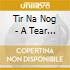Tir Na Nog - A Tear & A Smile/Strong