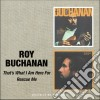 Roy Buchanan - That's What I'm Here For