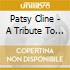 Patsy Cline - A Tribute To / A Portrait Of