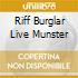 RIFF BURGLAR LIVE MUNSTER