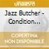 Jazz Butcher - Condition Blue