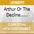 ARTHUR OR THE DECLINE.....