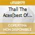THALL THE ACES(BEST OF 2CDX1)