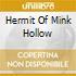 HERMIT OF MINK HOLLOW