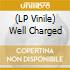 (LP VINILE) LP - V/A                  - WELL CHARGED