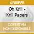 Oh Krill - Krill Papers