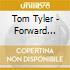 Tom Tyler - Forward Going Backward