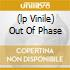 (LP VINILE) OUT OF PHASE