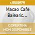 Macao Cafe Balearic Lounge Coll.4