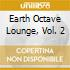 Earth Octave Lounge, Vol. 2