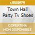 TOWN HALL PARTY TV SHOES