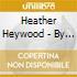 Heather Heywood - By Yon Castle Wa