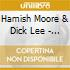 Hamish Moore & Dick Lee - Farewell To Decorum