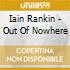 Iain Rankin - Out Of Nowhere