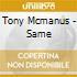 Tony Mcmanus - Same