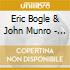 Eric Bogle & John Munro - The Emigrant & The Exile