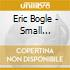 Eric Bogle - Small Miracles