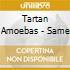 Tartan Amoebas - Same