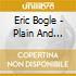 Eric Bogle - Plain And Simple