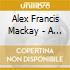 Alex Francis Mackay - A Lifelong Home