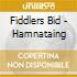 Fiddlers Bid - Hamnataing