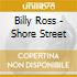 Billy Ross - Shore Street
