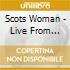 Scots Woman - Live From Celtic Connecti