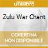 ZULU WAR CHANT