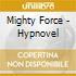 Mighty Force - Hypnovel