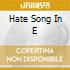 HATE SONG IN E