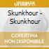 Skunkhour - Skunkhour