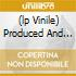 (LP VINILE) PRODUCED AND DIRECTED BY