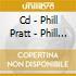 CD - PHILL PRATT - PHILL PRAT THING