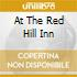AT THE RED HILL INN