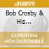 Bob Crosby & His Orchestra - From Another World Volume 13