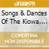 SONGS & DANCES OF THE KIOWA, COMANCHEÓ