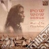 Pow Wow Songs - Music Of The Plains Indians