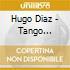 Diaz Hugo - Tango Argentino - Baroque Classics