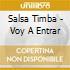 SALSA TIMBA - VOY A ENTRAR