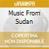 MUSIC FROM SUDAN