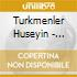Turkmenler Huseyin - Traditional Songs From Turkey