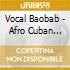 AFRO-CUBAN CHANTS - YORUBA DREAM