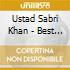 Khan Ustad Sabri - Best Of Indian Sarangi